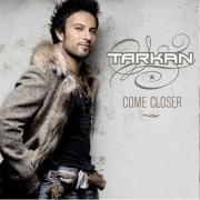 Tarkan / Come Closer (CD)