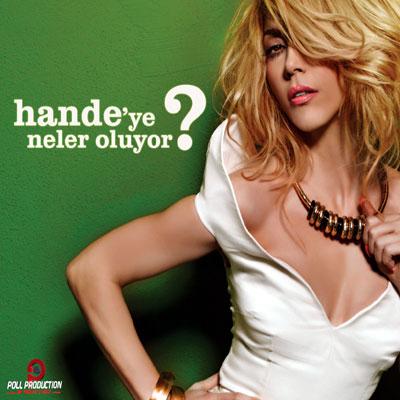 Hande'ye Neler Oluyor?<br />Hande Yener