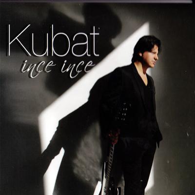Ince Ince<br /> Kubat