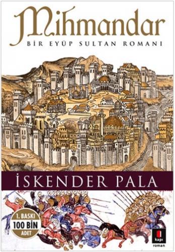 Mihmandar<br />Bir Eyüp Sultan Romanı<br />