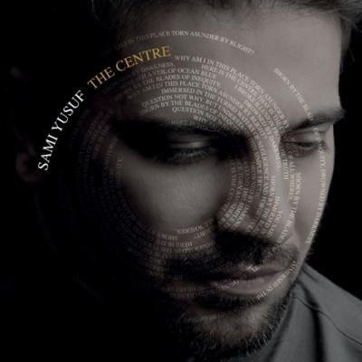 The Centre<br />Sami Yusuf<br />(En Yeni Albümü)