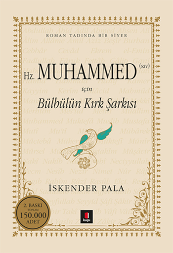Bülbülün Kırk <br />Şarkısı <br />Gönüllere Şifa Bir <br />Hayat Hikâyesi: <br />Hazret-i Muhammed