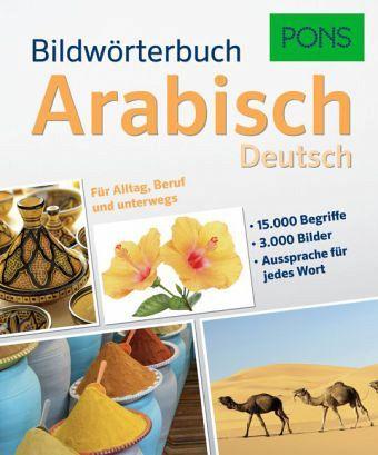 Bildwörterbuch Arabisch<br />Arabisch - Deutsch<br />(3.000 Bilder, 15.000 Begriffe)