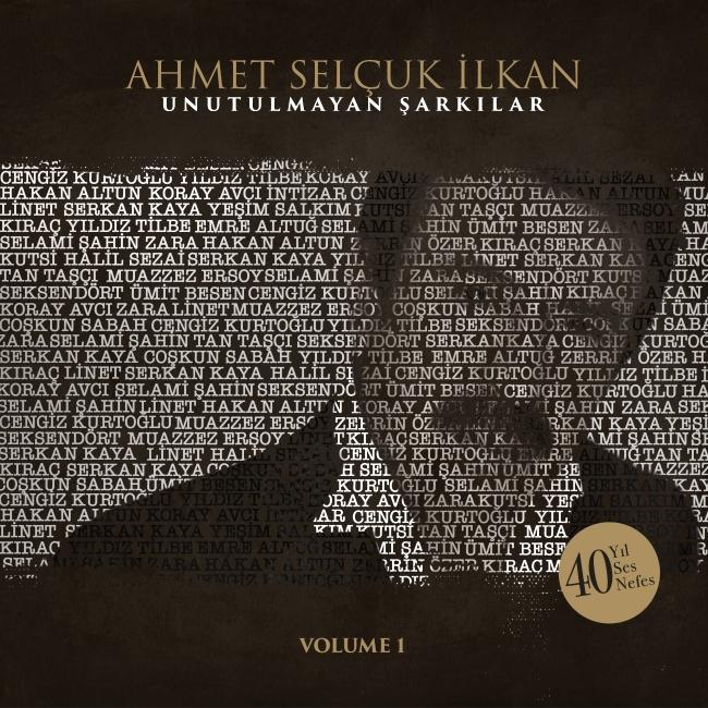 Unutulmayan &#350;ark&#305;lar <br />Ahmet Sel&#231;uk &#304;lkan <br />(2 CD Birarada)