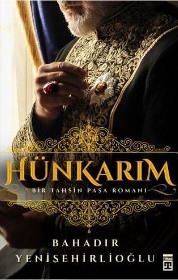 Hünkarım - Bir Tahsin Paşa Romanı
