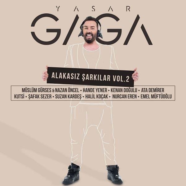 Alakasız Şarkılar Vol. 2 - Hande Yener, Müslüm Gürses, Nazan Öncel