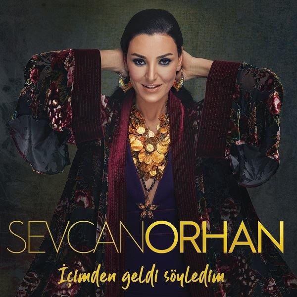 Sevcan Orhan - İçimden Geldi Söyledim