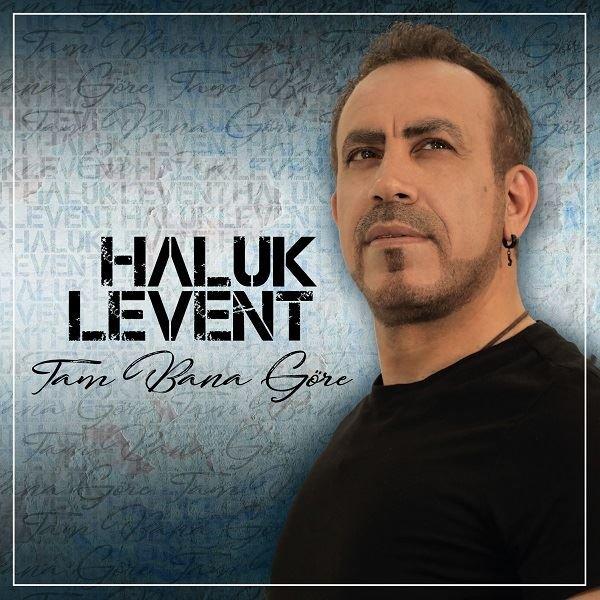 Haluk Levent - Tam Bana Göre