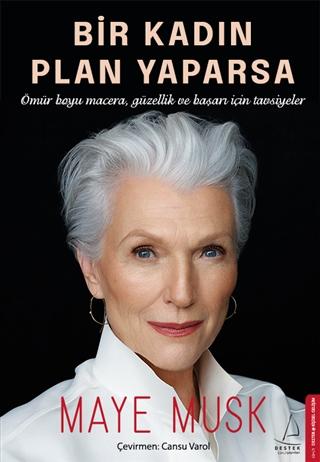 Bir Kadın Plan Yaparsa - Ömür Boyu Macera Güzellik ve Başarı için Tavsiyeler