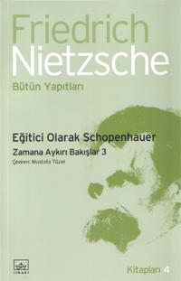 Eğitici Olarak Schopenhauer<br>Nietzsche